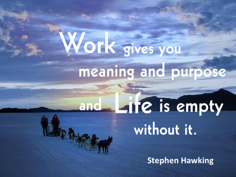 work gives you meaning and purpose